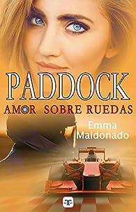 Paddock, amor sobre ruedas par Emma Maldonado