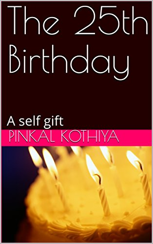 The 25th Birthday A Self Gift English Edition Von Kothiya Pinkal