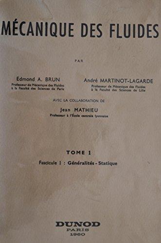 Mécanique des fluides - Tome 1 (fascicule 1) : Généralités, Statique par Edmond A. Brun