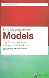 Key Management Models: The 60+ models every manager needs to know (Financial Times Series)