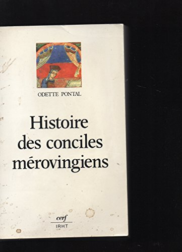Histoire des conciles mérovingiens par Odette Pontal