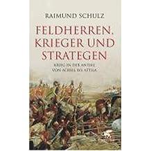 Feldherren, Krieger und Strategen: Krieg in der Antike von Achill bis Attila (Hardback)(German) - Common