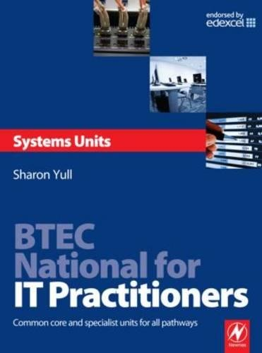 BTEC National for IT Practitioners: Systems units: Core and Specialist Units for the Systems Support Pathway
