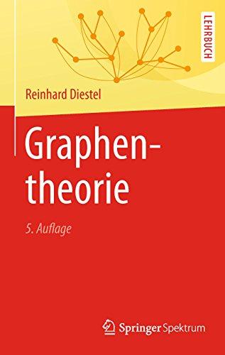 Graphentheorie (5. Auflage 2016): Nach dem Springer GTM 173
