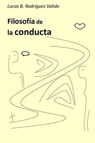Filosofía de la conducta: cómo existir eBook: Rodríguez Valido ...
