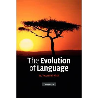 [(The Evolution of Language)] [Author: W. Tecumseh Fitch] published on (May, 2010)