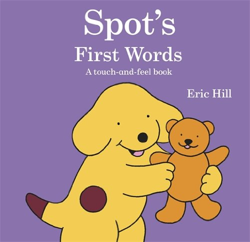 Spot's First Words: A touch-and-feel book