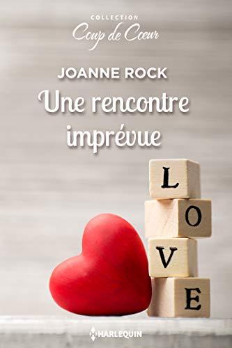 Une rencontre imprévue (Coup de coeur) par [Rock, Joanne]