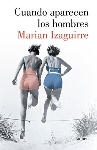 Cuando aparecen los hombres (NARRATIVA) por Marian Izaguirre