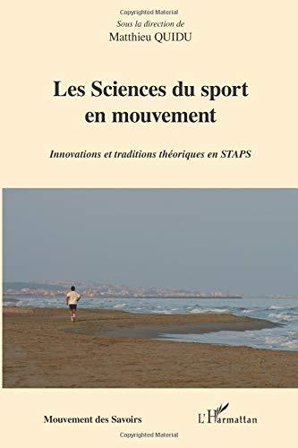 Les Sciences du sport en mouvement : Innovations et traditions théoriques en STAPS
