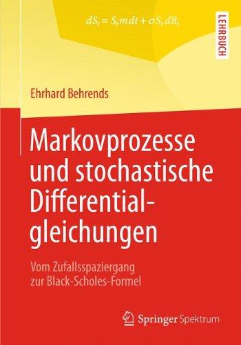 Markovprozesse und stochastische Differentialgleichungen: Vom Zufallsspaziergang zur Black-Scholes-Formel