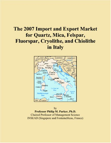The 2007 Import and Export Market for Quartz, Mica, Felspar, Fluorspar, Cryolithe, and Chiolithe in Italy