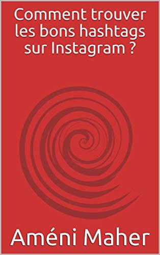 Comment trouver les bons hashtags sur Instagram ?