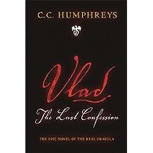 Vlad: The Last Confession by C. C. Humphreys (2009-03-05)