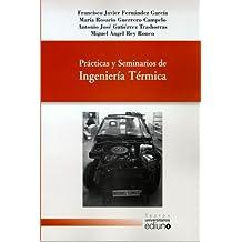 Prácticas y Seminarios de Ingeniería Térmica (Textos Universitarios)