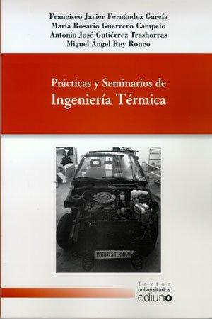 Prácticas y Seminarios de Ingeniería Térmica (Textos Universitarios) por F. Javier Fernández García