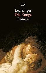 Die Zunge: Roman