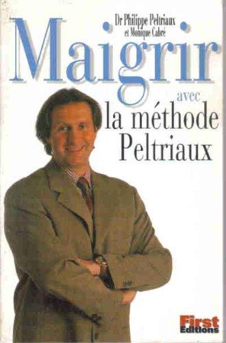 Descargar Libro Maigrir avec la méthode du Dr Peltriaux de Dr Philippe Peltriaux