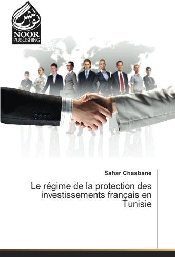 Le régime de la protection des investissements français en Tunisie par Sahar Chaabane