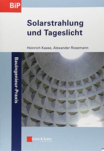 Solarstrahlung und Tageslicht (Bauingenieur-Praxis, Band 1)