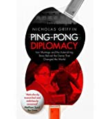 [(Ping-Pong Diplomacy: Ivor Montagu and the Astonishing Story Behind the Game That Changed the World)] [Author: Nicholas Griffin] published on (January, 2015)