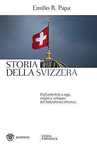 Storia della Svizzera: Dall'antichità a oggi, origini e sviluppo del federalismo elvetico