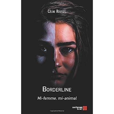 Borderline: Mi-femme, mi-animal