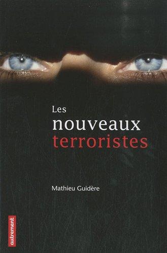Les nouveaux terroristes par Mathieu Guidère