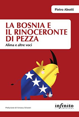 La Bosnia e il rinoceronte di pezza: Alima e altre voci (Orienti) (Italian Edition)
