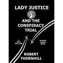 Lady Justice and the Conspiracy Trial (English Edition)