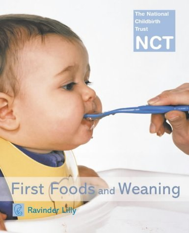 First Foods and Weaning (NCT) by Ravinder Lilly (2002-05-20)