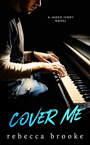 Cover Me (Jaded Ivory Book 3) (English Edition) eBook: Rebecca ...