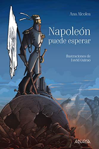 Napoleón puede esperar (Literatura Juvenil (A Partir De 12 Años) - Narrativa Juvenil)