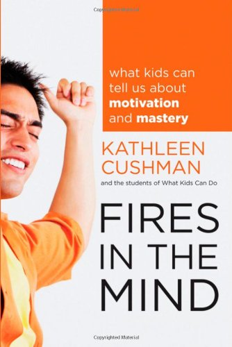 fires-in-the-mind-what-kids-can-tell-us-about-motivation-and-mastery