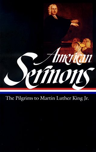 American Sermons (Loa #108): The Pilgrims to Martin Luther King Jr. (Library of America) por Various