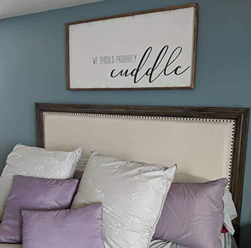 CELYCASY Schild mit Aufschrift We Should Proprobably Cudddle, Schlafzimmerschild, über dem Bett, großes Schlafzimmerschild, Holzschild, Master Schlafzimmer-Deko - Master-schlafzimmer Bett