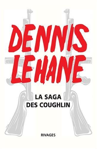 La saga des Coughlin : Un pays à l'aube ; Ils vivent la nuit ; Ce monde disparu