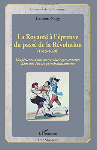 La Royauté à l'épreuve du passé de la Révolution (1816-1820)