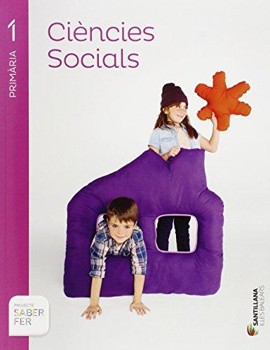 CIENCIES SOCIALS 1 PRIMARIA SABER FER - 9788468006062 por Aa.Vv.