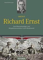 Oberst Richard Ernst: Vom Blutordensträger zum Brigadekommandeur in der Bundeswehr (Ritterkreuzträger)