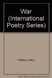 War (International Poetry Series) by Klaus Rifbjerg (1995-12-31)