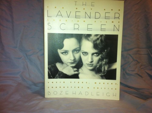 The Lavender Screen: The Gay and Lesbian Films : Their Stars, Makers, Characters and Critics (Film books) by Boze Hadleigh (1993-02-23)