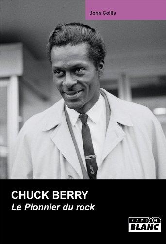 CHUCK BERRY Le Pionner du rock