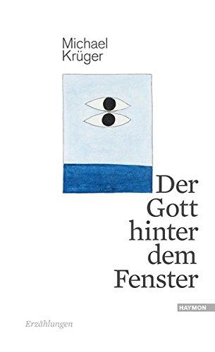 Hinter Fenster (Der Gott hinter dem Fenster: Erzählungen)