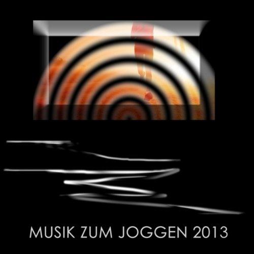 Musik zum Joggen 2013 (135 bpm) - 2013 Musik