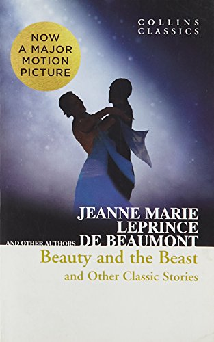 Beauty and the Beast and Other Classic Stories (Collins Classics) por Jeanne Marie Leprince de Beaumont