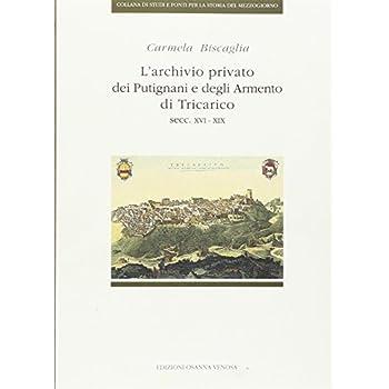 L'archivio Privato Dei Putignani E Degli Armento Di Tricarico (Secc. Xvi-Xix)