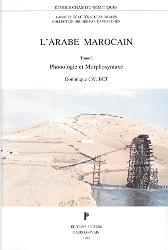 L'Arabe Marocain. Tome 1. Phonologie Et Morphosyntaxe (Etudes Chamito-semitiques, Band 2) (Arabisch Phonologie)