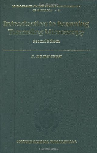 Introduction to Scanning Tunneling Microscopy (Monographs on the Physics and Chemistry of Materials)