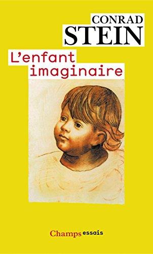 L'enfant imaginaire (Champs Essais t. 1017) par Conrad Stein